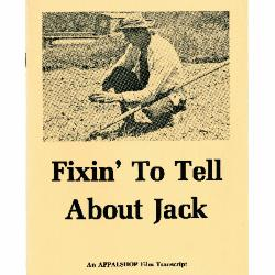 Transcript of the film Fixin' To Tell About Jack