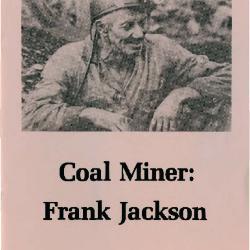 Transcript of the film Coal Miner: Frank Jackson