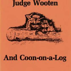 Transcript of the film Judge Wooten and Coon-on-a-Log