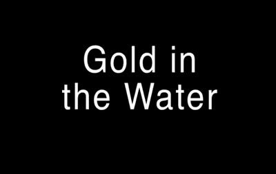 Gold in the Water (AMI)