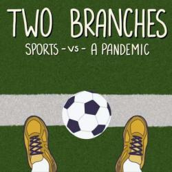 Two Branches: Sports Versus a Pandemic