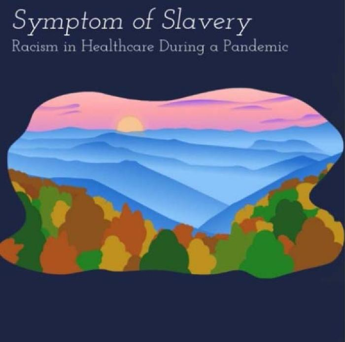 Symptom of Slavery: Racism in Healthcare During a Pandemic