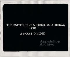 Film still of title card - UMWA 1970:  A House Divided